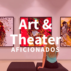Art & Theater Aficionados